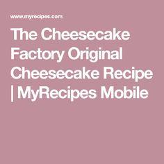 The Cheesecake Factory Original Cheesecake Recipe | MyRecipes Mobile