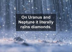 Writing prompt: write about the raining diamonds on Uranus or Neptune. Wtf Fun Facts, True Facts, Funny Facts, Random Facts, Crazy Facts, Movie Facts, Einstein, Facts You Didnt Know, Space Facts