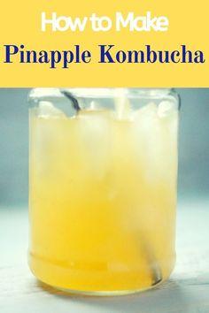 DIY pineapple flavored kombucha recipe for making pineapple flavored kombucha. Learn how to easily flavor your kombucha to get delicious pineapple kombucha. Save money and make kombucha a home. Diy Kombucha, Kombucha Flavors, Kombucha Recipe, Kombucha How To Make, Kombucha Brewing, Best Nutrition Food, Nutrition Articles, Proper Nutrition, Recipes