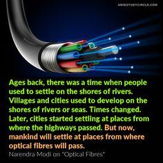 Narendra Modi on Optical Fibres. Tech Quotes, Fiber Optic, Sayings, Lyrics, Word Of Wisdom, Quotations, Qoutes, Proverbs