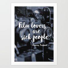 """Film lovers are sick people"" – Francois Truffaut  graphic-design  francois  godard  quote   film  cinema  french  movie   new-wave  nouvelle-vague  director  belmondo   gabin  jean  jules-e-jim  cult   classic  eric-rohmer  claude-chabrol  a-bout-de-souffle"