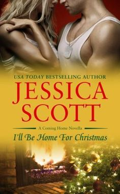 I39;ll Be Home For Christmas by Jessica Scott