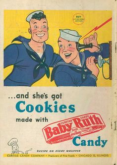 Everyone knows that when sailors are on leave, what's mostly on their minds is getting some Baby Ruth cookies.