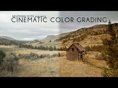 DSLR Video - Advanced - Cinematic Color Grading