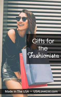 Gifts for the Fashionista | Made in USA favorites