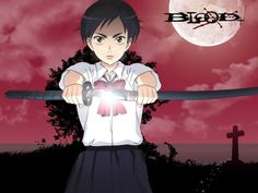 """""""Blood +"""" One of the best anime series I've seen in the last 10 years."""