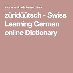 züridüütsch - Swiss Learning German online Dictionary