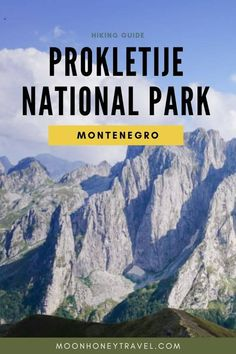 Everything you need to know about visiting Prokletije National Park in Montenegro: where to stay, where to hike, entrance fees, etc.. #montenegro #accursedmountains #albanianalps #dinaricalps #balkans #mountains #adventuretravel #outdoortravel #hiking #trekking #montenegrohikes #travelmontenegro #visitmontenegro