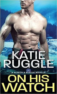 On His Watch (Search and Rescue) - Kindle edition by Katie Ruggle. Romance Kindle eBooks @ Amazon.com.