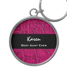 Best AUNT Ever Hot Pink Alligator Print Gift Idea Key Chains  To see more customizable Jaclinart AUNT gift items: http://www.zazzle.com/jaclinart/gifts?cg=196846084088937483 #aunt #gift #create #family #ForHer #custom #jaclinart