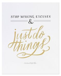 Stop making excuses! Motivational quote
