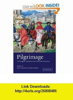 Pilgrimage The English Experience from Becket to Bunyan (9780521152969) Colin Morris, Peter Roberts , ISBN-10: 0521152968  , ISBN-13: 978-0521152969 ,  , tutorials , pdf , ebook , torrent , downloads , rapidshare , filesonic , hotfile , megaupload , fileserve