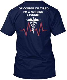 Tired Nursing Student | Teespring