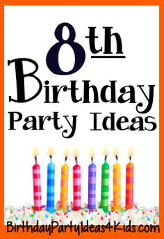 Birthday Party Ideas For Eight Year Olds Fun Planning Help With Themes Games Activities Timeline And More
