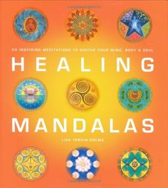 Healing Mandalas: 30 Inspiring Meditations to Soothe Your Mind, Body and Soul by Lisa Tenzin-Dolma http://www.amazon.co.uk/dp/1844835774/ref=cm_sw_r_pi_dp_z8u1tb1C3ZHYXWH9