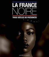 La France noire - 3 siècles de présence (Pascal Blanchard)