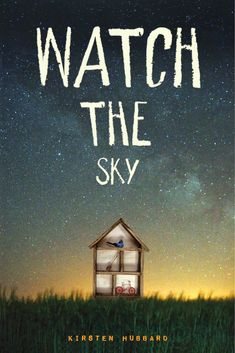 #CoverReveal Watch the Sky by Kirsten Hubbard