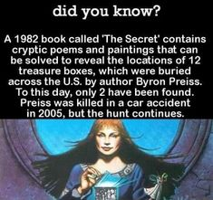 To set up the treasure hunt, Preiss traveled to 12 locations in the US to secretly bury a dozen ceramic casques. Each casque contains a small key that could be redeemed for one of 12 jewels Preiss kept in a safe deposit box in New York. The key to finding The More You Know, Good To Know, Did You Know, Book Called The Secret, The Babadook, All Meme, Wtf Fun Facts, Random Facts, Creepy Facts