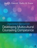 Experiential Approach for Developing Multicultural Counseling Competence  E INSPECTION COPY ONLY