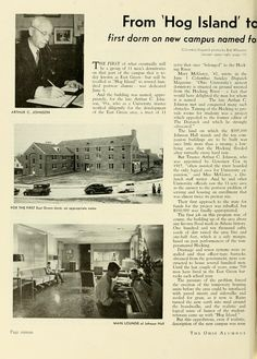 "The Ohio Alumnus, October 1952. ""From 'Hog Island' to East Green first dorm on new campus named for Arthur C. Johnson."" ""And the building was named, appropriately, for the late Arthur C. Johnson, '95x, who as a University trustee worked diligently for the development of the East Green area, a tract of 11 acres that once ""belonged"" to the Hocking River."" :: Ohio University Archives"
