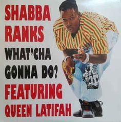 Shabba Ranks Featuring Queen Latifah - What'Cha Gonna Do? at Discogs