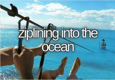 ziplining into the ocean/ Belize. Always wanted to do this!