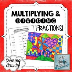 """Multiplying & Dividing Fractions """"I ♥ Math"""" Coloring Activity Teaching 5th Grade, Fifth Grade Math, Teaching Math, Sixth Grade, Math Fractions, Dividing Fractions, Equivalent Fractions, Multiplying Integers, Percents"""
