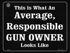 This Is Just What An Average, Responsible Gun Owner Looks Like Metal Novelty Parking Sign Blond, Novelty License Plates, Parking Signs, Gun Rights, Law Of Attraction, No Response, Guns, Thoughts, Sayings