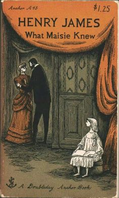 Edward Gorey cover for Henry James' What Maisie Knew :: Anchor Books