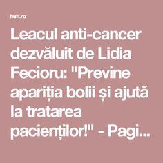 """Leacul anti-cancer dezvăluit de Lidia Fecioru: """"Previne apariția bolii și ajută la tratarea pacienților!"""" - Pagina 2 din 2 - Huff"""