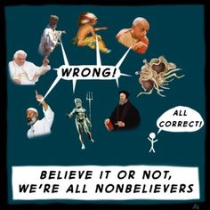 We're all nonbelievers. #atheism #atheist