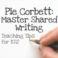 Pie Corbett – Encourage Good Literacy Habits With These Shared Writing Activities Talk 4 Writing, Kids Writing, Teaching Writing, Teaching Tips, Writing Ideas, Writing Strategies, Writing Lessons, Writing Prompts, Primary Teaching