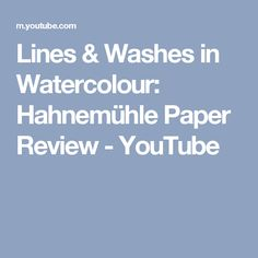 Lines & Washes in Watercolour: Hahnemühle Paper Review - YouTube