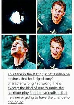 I don't think he's realizing that he's never going to have the chance to apologize. That's not very Steve, because he's a soldier. He understands sometimes you don't get to make things right with people who don't come back from war. And that's what that moment is. It was a battle, and he understands that not everyone makes it out alive, but he never expected Tony to be that someone.