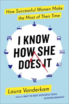 "Working, Kids, Life...how to manage it all? Laura Vanderkam answers all of our questions in ""I Know How She Does It"""
