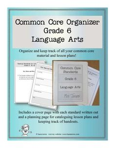 Common Core Organizer - Sixth Grade Language Arts. Tame the common core!