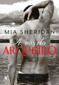 Baixar Livro A Voz do Arqueiro - Signos do Amor Vol 04 - Mia Sheridan em PDF, ePub e Mobi ou ler online