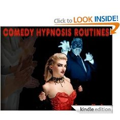 These Hypnosis Routines are really Funny http://www.amazon.com/COMEDY-HYPNOSIS-ROUTINES-Hypnosis-ebook/dp/B007WKLF6O/ref=sr_1_1?s=digital-text=UTF8=1335154015=1-1