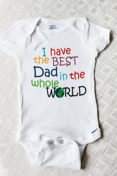 I have the Best Dad in the Whole World - New Dad Gift Idea