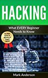 Free Kindle Book -   HACKING: What EVERY Beginner Needs to Know (Penetration Testing, Basic Security, Wireless Hacking, Ethical Hacking, Programming Book 1)