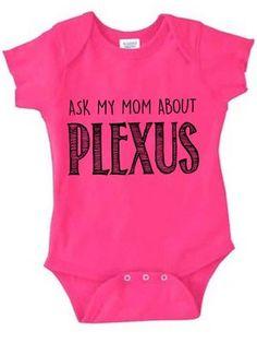 Ask My Mom About Plexus Onesie