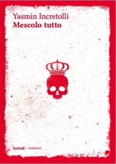 Bellissimo romanzo d'esordio. Yasmin Incretolli, Tunué edizioni.