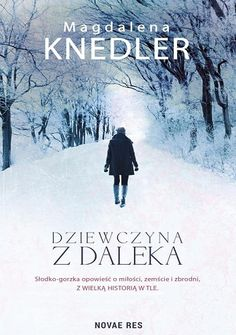 """Dziewczyna z daleka"" - Magdalena Knedler Books, Movie Posters, Movies, Literatura, Author, Historia, Fotografia, Libros, Films"