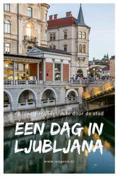 Een dag in Ljubljana - Reisgenie Europe Travel Tips, Travel Destinations, Slovenia Travel, Bohinj, Travel Music, Countries To Visit, Central Europe, Cool Places To Visit, Travel Inspiration