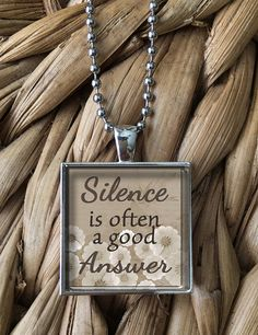 Silence is Often a Good Answer Glass Pendant by MoonPoppyDesigns