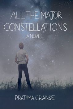 ALL THE MAJOR CONSTELLATIONS by Pratima ranse -- When you're about to face the world, who do you turn to?