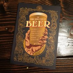 The Comic Book Story Of Beer  The first non-fiction graphic novel about beer, The Comic Book Story Of Beer shows the reader the vibrant growth of beer throughout the ages in a way you won't find in other books.