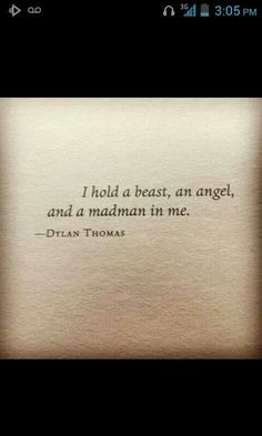 Yes, you do! The beast is what chased me away in the heat If a moment.♡Dylan Thomas