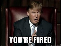 your fired | You're fired | Donald Trump