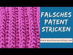 Falsches Patentmuster oder Patronenmuster stricken | Strickmuster #56 |Patentmuster - YouTube